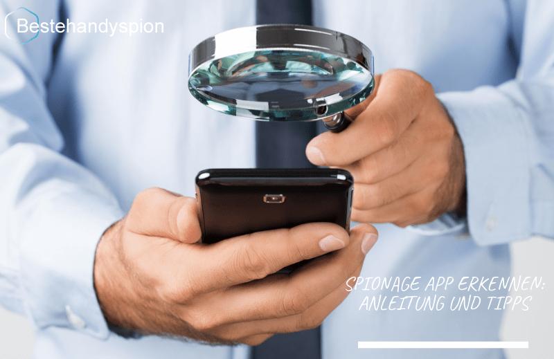 Spionage App erkennen: Anleitungen und Tipps 2020